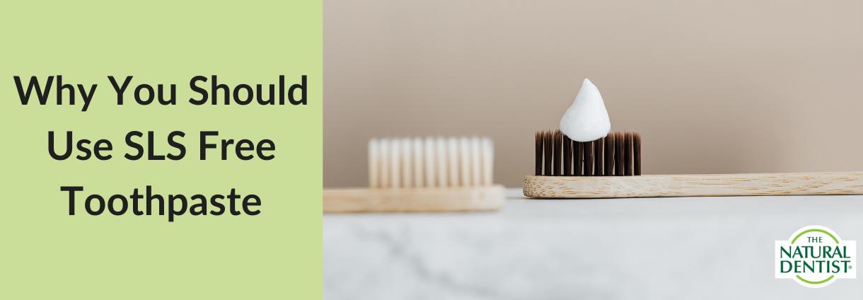 SLS Free Toothpaste Benefits